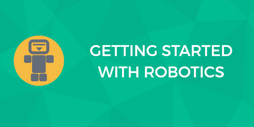 Fun with Robots: Getting Started With Robotics