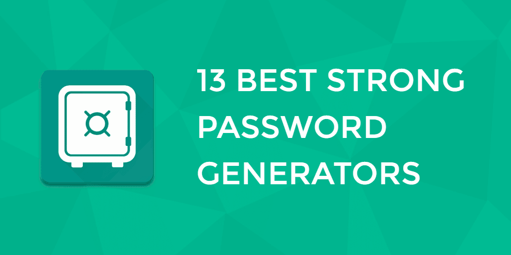 Best Strong Password Generators