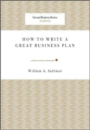 How to Write a Great Business Plan - William Sahlman