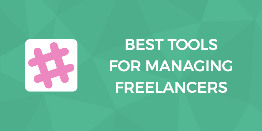 Best Tools for Managing Freelancers