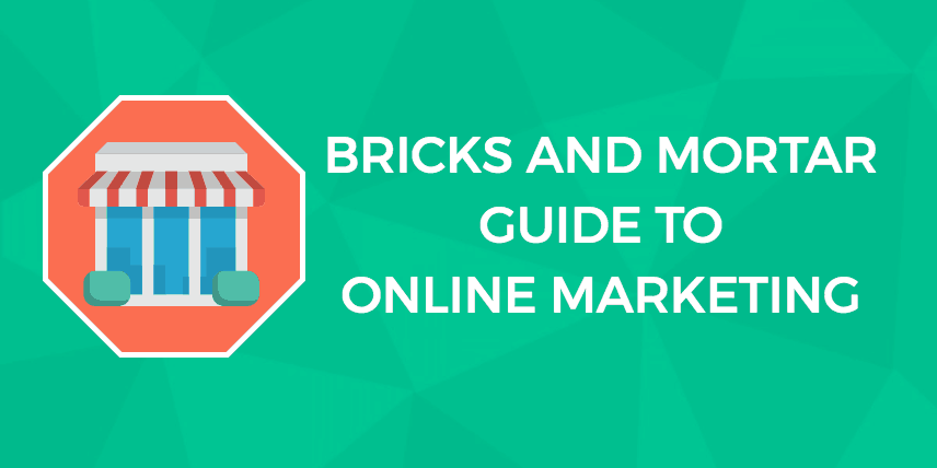 Bricks and Mortar Guide to Online Marketing