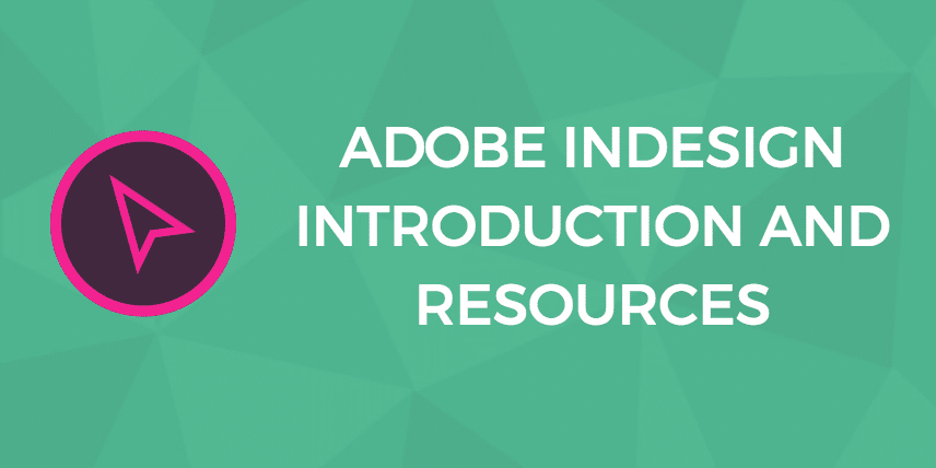 InDesign Introduction and Resources