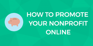 How to Promote Your Nonprofit Online