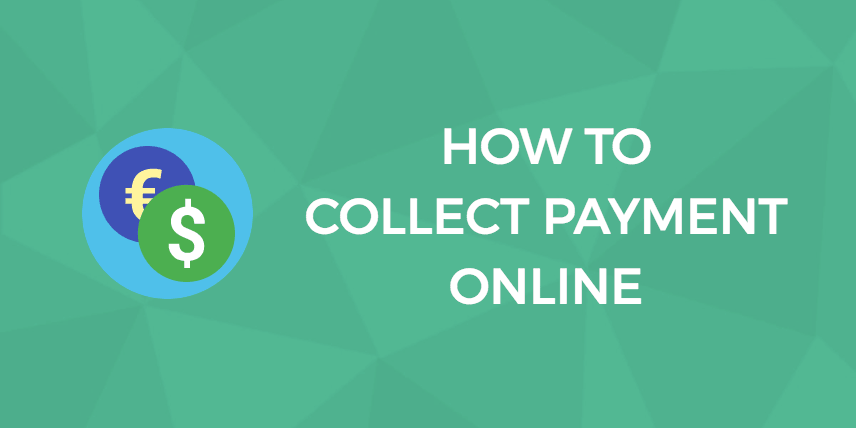 Online Payments: The 8 Easiest Ways To Get Started Today