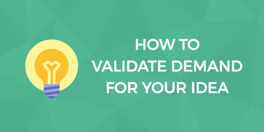 <thrive_headline click tho-post-13500 tho-test-149>How to Validate Demand For Your Business Idea</thrive_headline>