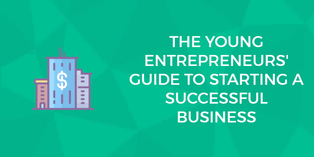 <thrive_headline click tho-post-19075 tho-test-357>The Young Entrepreneurs' Guide to Starting & Growing a Successful Business</thrive_headline>