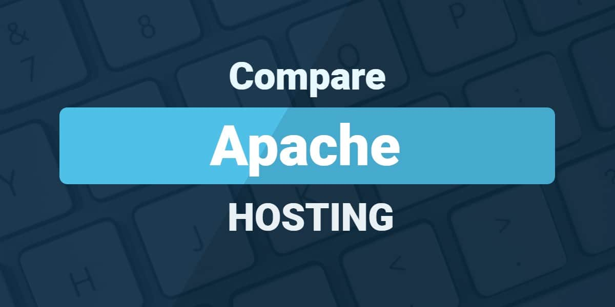 The Best Apache Hosting: Who's The Best For Your Site