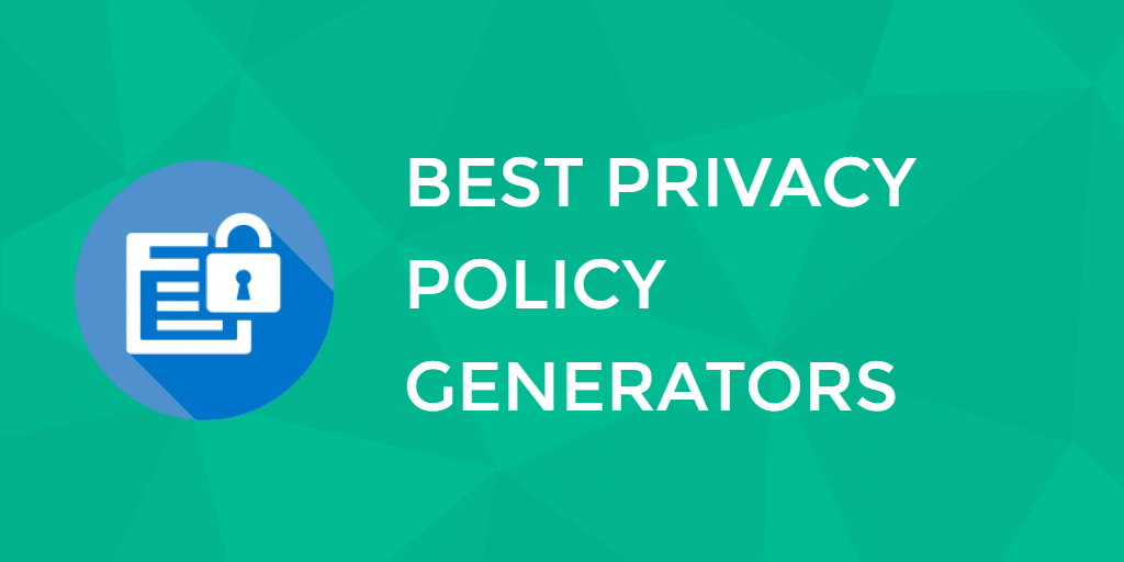 12 Top Privacy Policy Generators We Are Happy To Disclose To