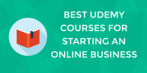 Best Udemy Courses for Starting an Online Business