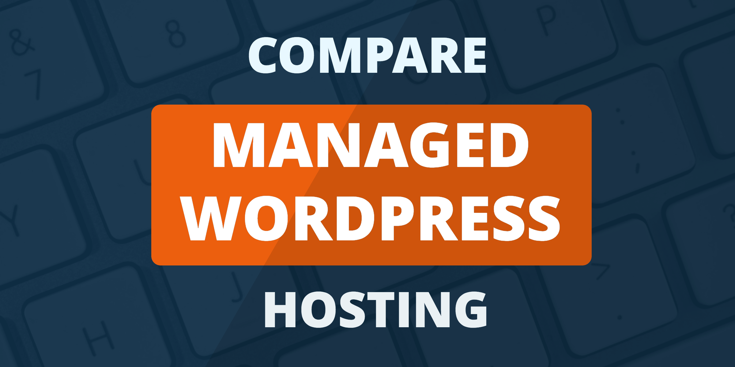 compare managed wordpress hosting