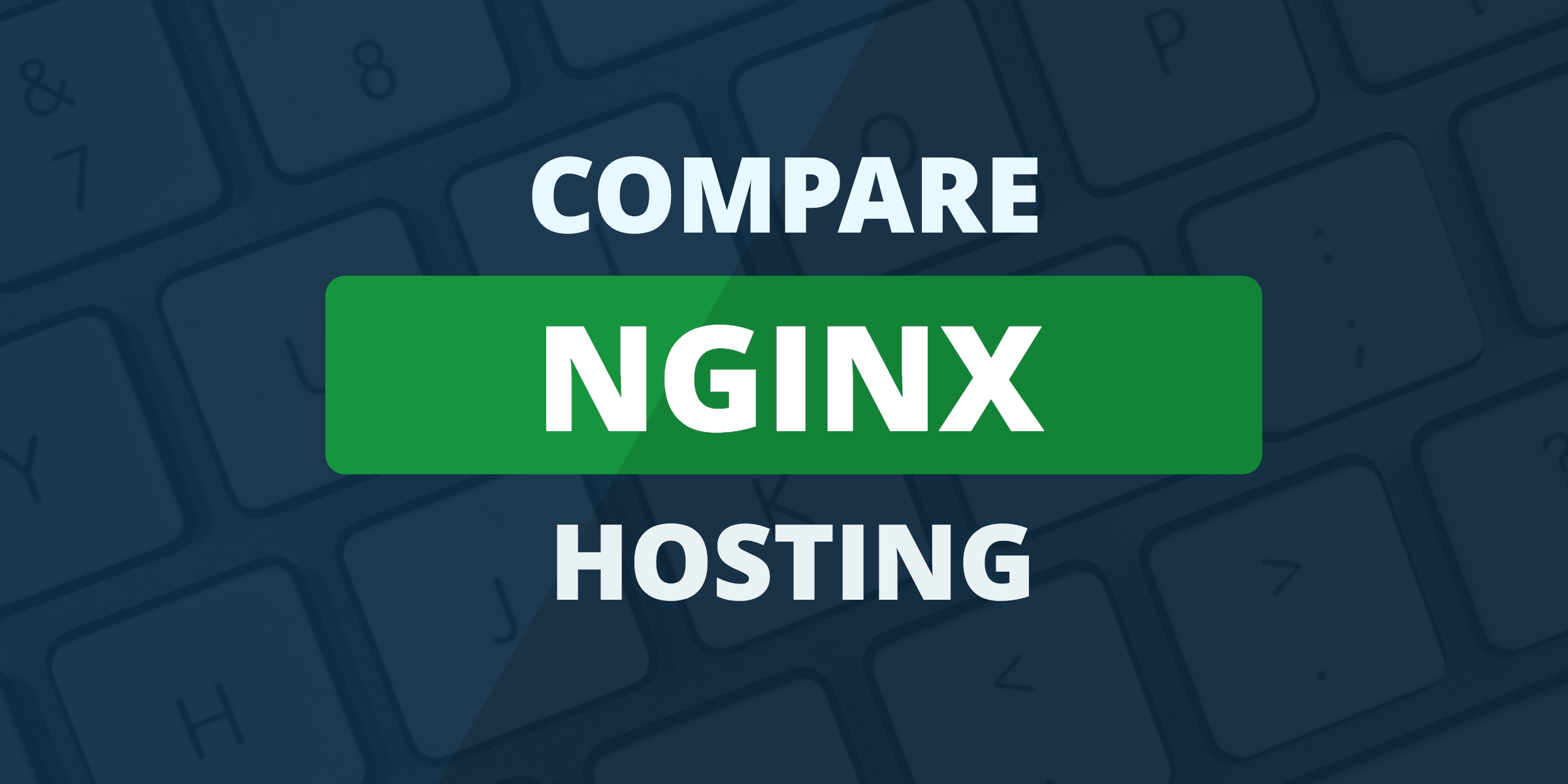 compare nginx hosting