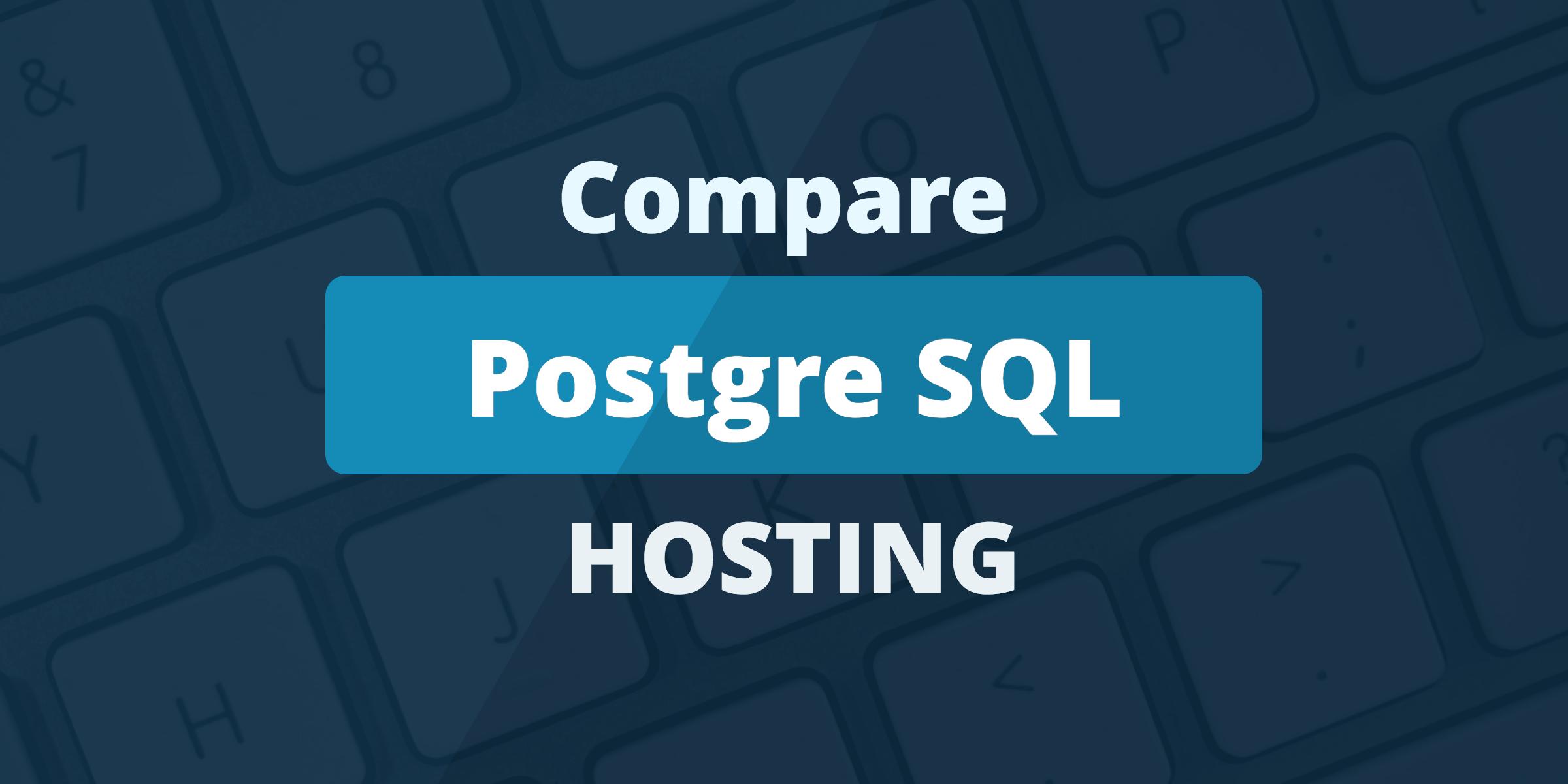 compare postgresql hosting