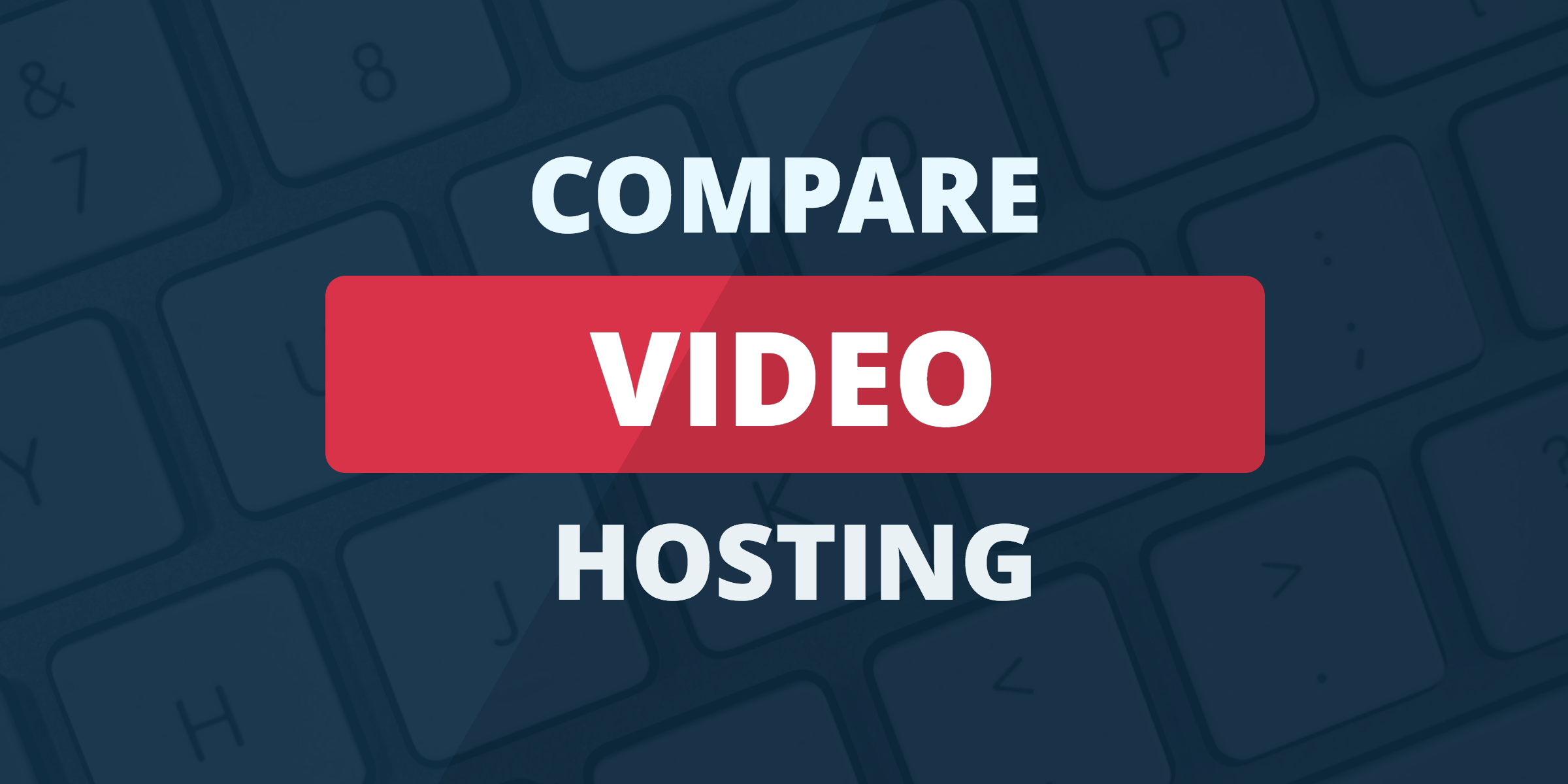 compare video hosting