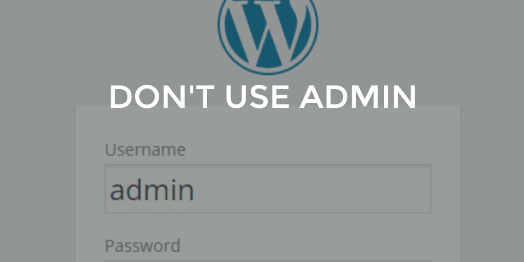 Don't use admin as your username
