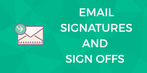 email signatures and signoffs