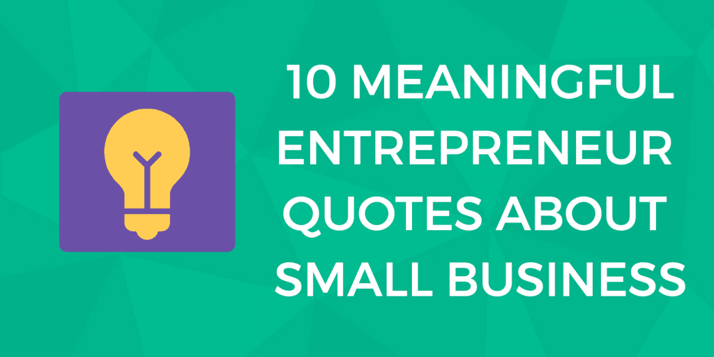 Inspiring Entrepreneur Quotes for Small Business Owners