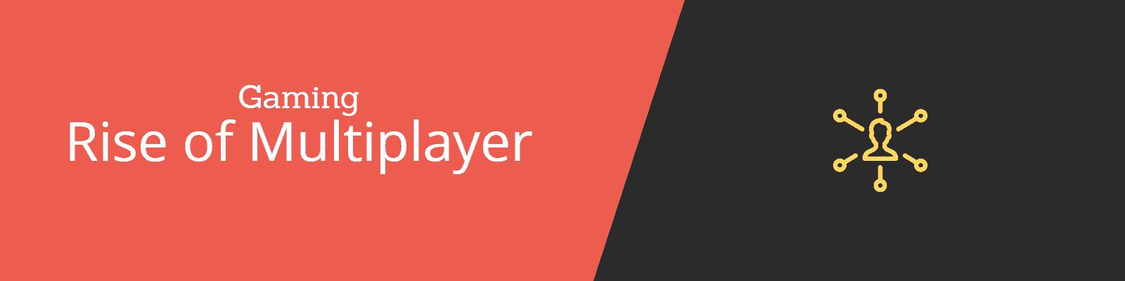 Multiplayer Online Gaming