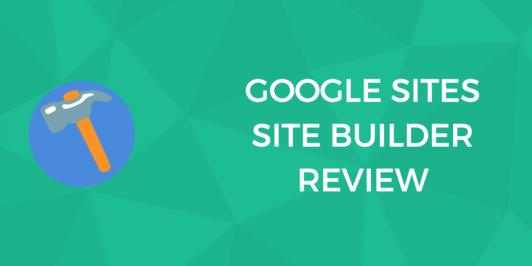 Google Sites Sitebuilder: We Find Out If They Really Live Up