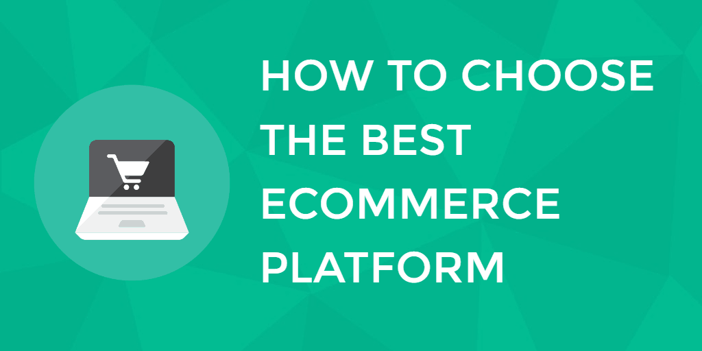 How to choose the best ecommerce software platform