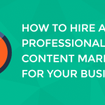 how to hire content marketer writer