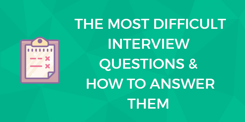 the hardest interview questions.