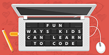 Fun Ways Kids Can Learn to Code