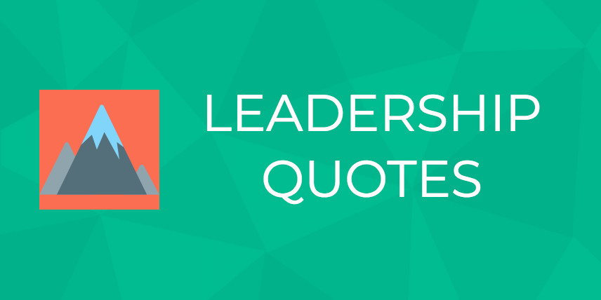 150+ Most Inspiring Leadership Quotes Of All Time - Digital com