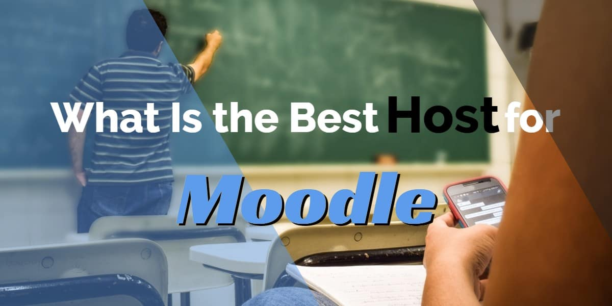 What Is the Best Host for Moodle