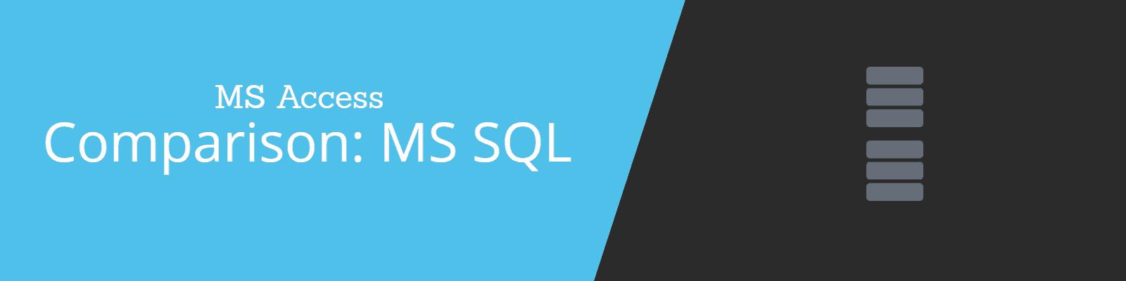 MS Access vs MS SQL