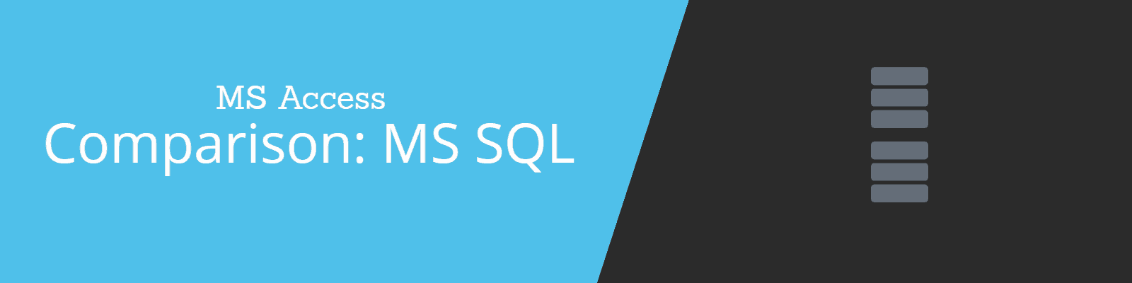 MS Access vs MS SQL