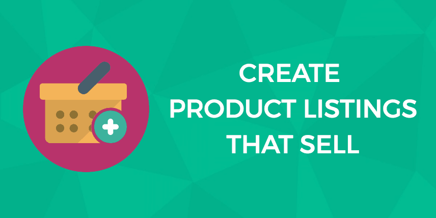 How to Create Product Listings That Sell