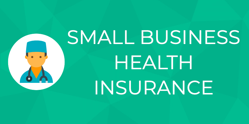 Small Business Health Insurance Facts You Must Know In 2020