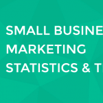 Small Business Marketing Statistics & Trends (2017)