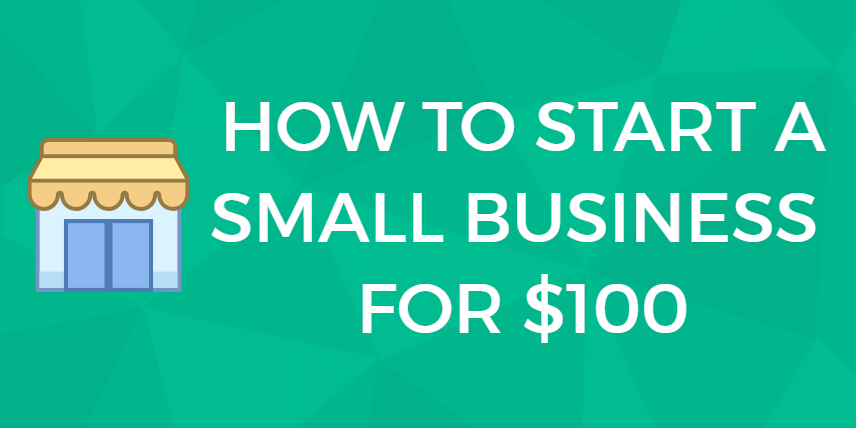 start a small business for under $100