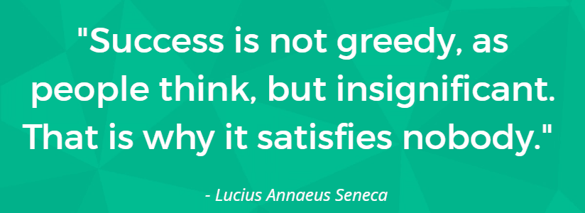 success is not greedy