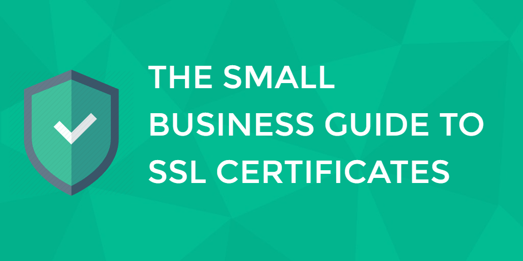 Small business guide to SSL certificates