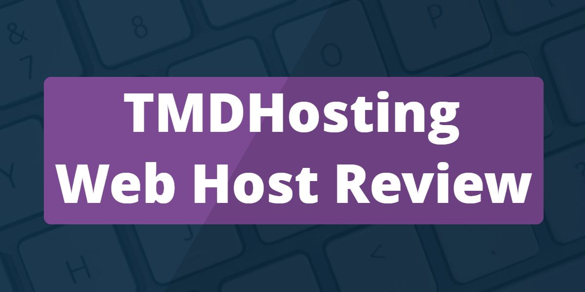 Web Host Review: TMDHosting