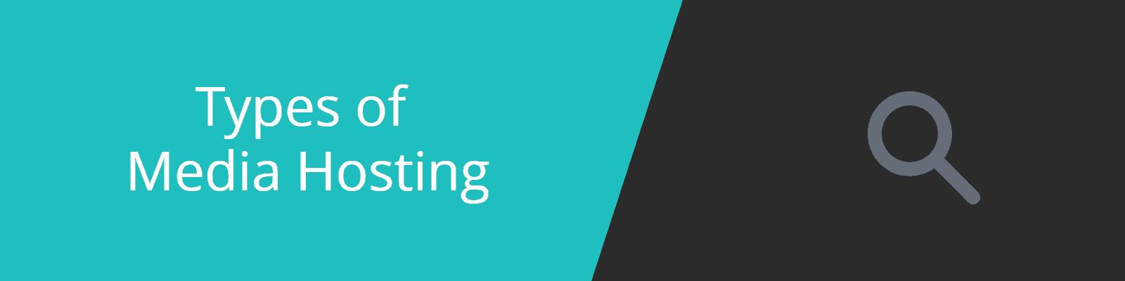 types of media hosting
