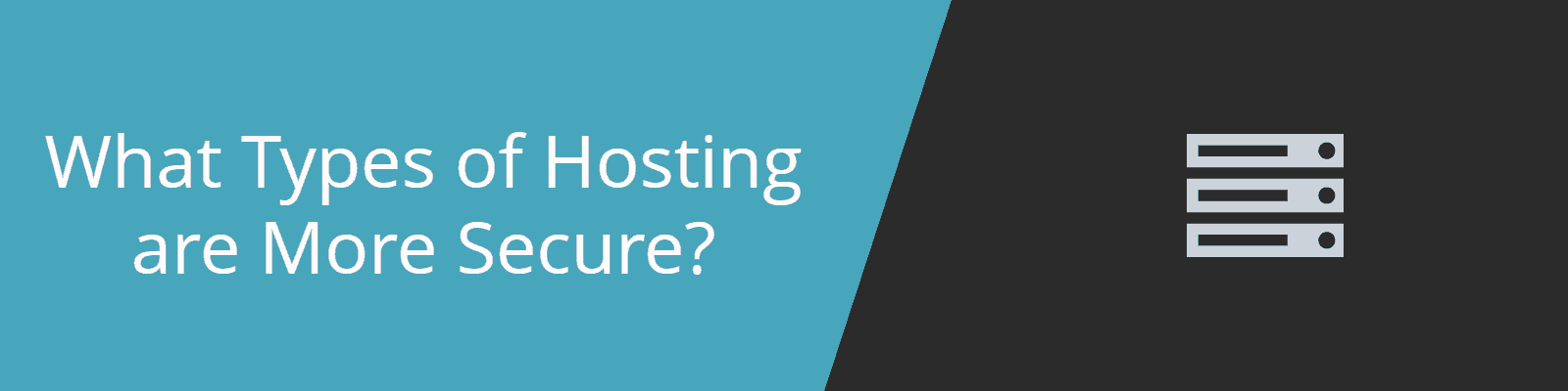types of secure hosting