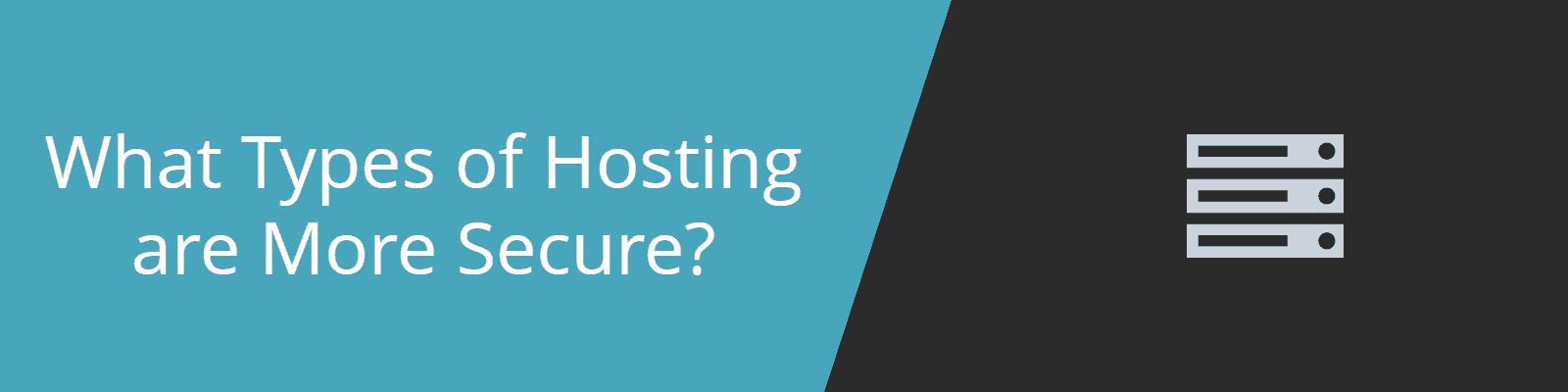 types of secure hosting