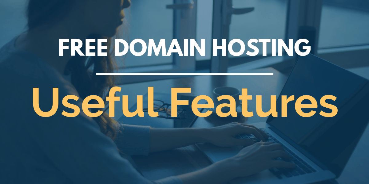 Useful Free Domain Hosting Features