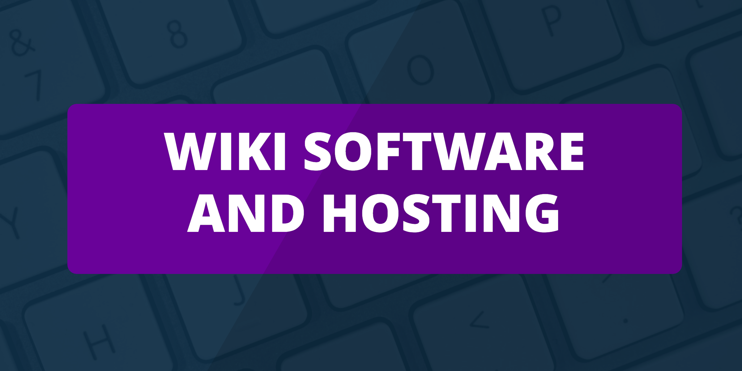 Wiki Hosting: We Just Found The Best Hosts For 2019