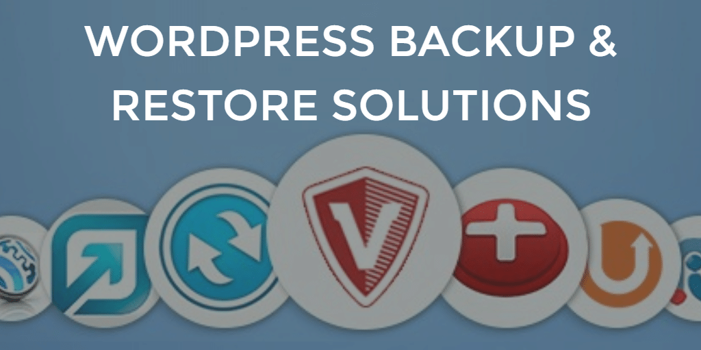 WordPress backup and restore solutions