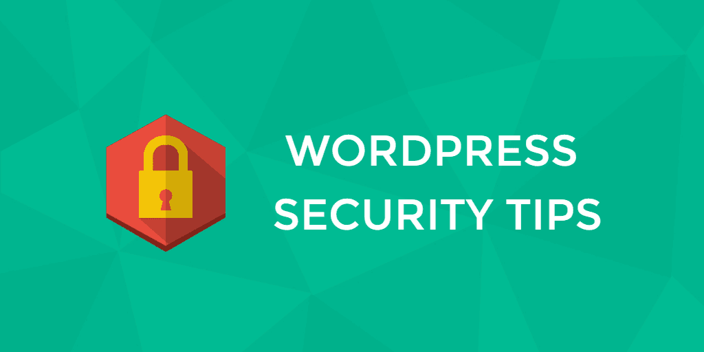WordPress Security Tips: How To Secure Your WP Blog